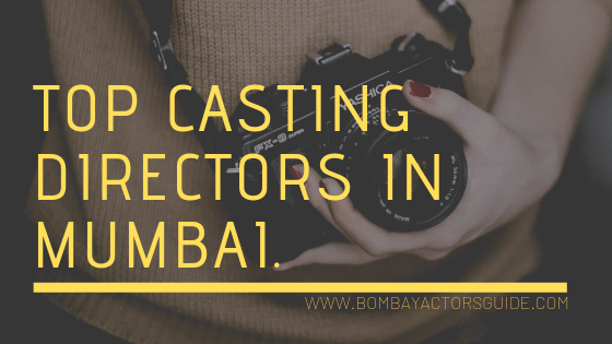 Top 5 Casting Directors in Mumbai