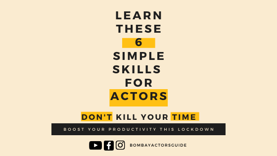 Six Simple Skills to boost an Actors Productivity this lock down!